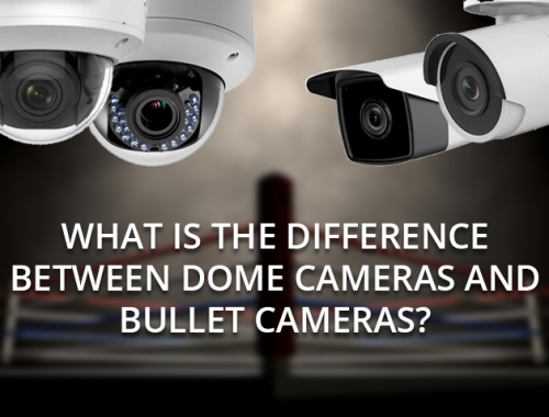 cameras, blog - Dome Cameras and Bullet Cameras pros and cons 500x380 - What Is The Difference Between Dome Cameras and Bullet Cameras?